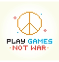 Play games not war vector