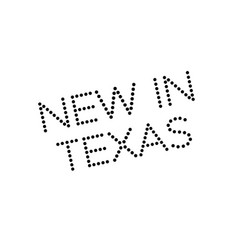 new in texas rubber stamp vector image