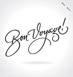 Bon voyage original custom hand lettering vector
