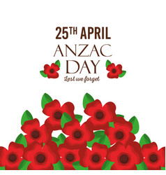 Anzac day lest we forget greeting card red flowers vector