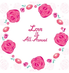 Floral border with love is all around lettering vector