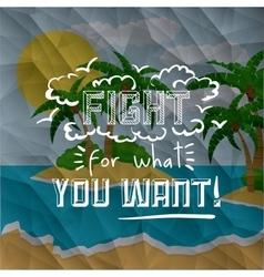motivational poster message design vector image vector image