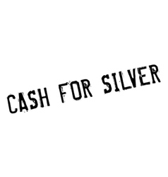 Cash for silver rubber stamp vector