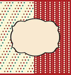 Holiday scrap card with polka dot and frame vector image