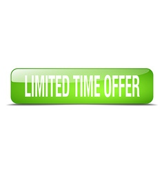Limited time offer green square 3d realistic vector