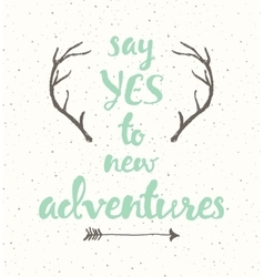Drawn calligraphic quote poster antlers adventure vector