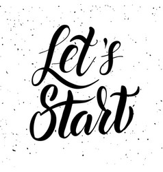 lets start hand drawn lettering isolated on white vector image