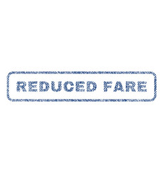 Reduced fare textile stamp vector