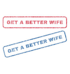 Get a better wife textile stamps vector