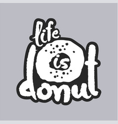 life is donut white calligraphy lettering vector image vector image