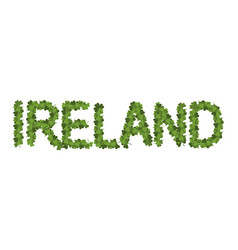 Ireland dlettring letters of clover irish vector