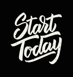start today hand drawn lettering isolated on vector image