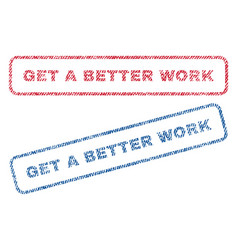Get a better work textile stamps vector