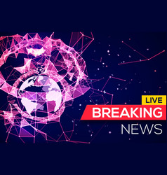 Breaking news live banner on plexus structure vector