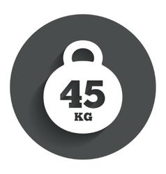 Weight sign icon 45 kilogram kg sport symbol vector