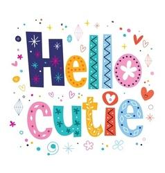 Hello cutie vector