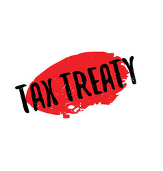 Tax treaty rubber stamp vector