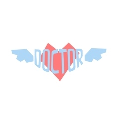 Winged heart with word doctor in it vector