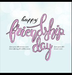 happy friendship day phrase hand drawn lettering vector image