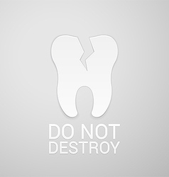Do not destroy tooth vector