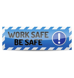 Work safe be safe vector