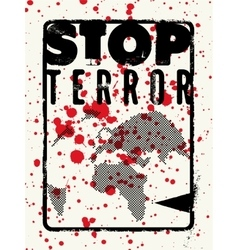 Stop terror typographic grunge protest poster vector