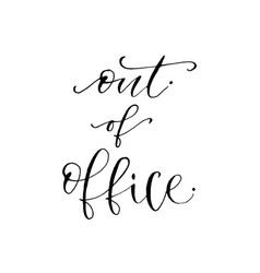 Hand drawn lettering out of office modern vector