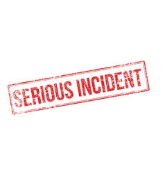 Serious incident red rubber stamp on white vector