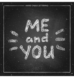 You and me valentine chalk lettering vector
