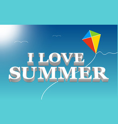 I love summer lettering in a blue sky vector image vector image