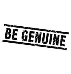 square grunge black be genuine stamp vector image