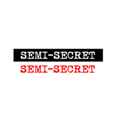Semi secret rubber stamp badge with typewriter vector