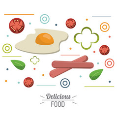 Delicious food poster egg fried sausage tomato vector