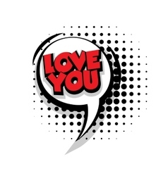 Comic text love you sound effects pop art vector