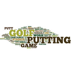 Learn to putt and keep strokes in your bag text vector