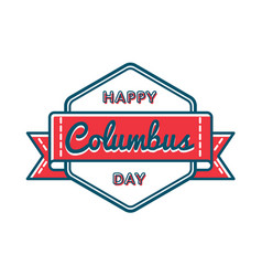 happy columbus day greeting emblem vector image vector image