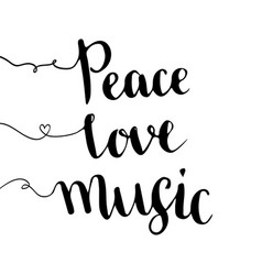 peace love music handwritten lettering hand drawn vector image vector image