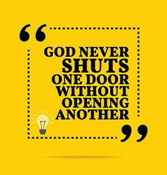 Inspirational motivational quote god never shuts vector