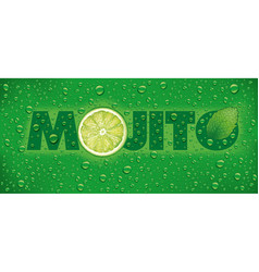 mojito name with lime slice mint leaf water drops vector image