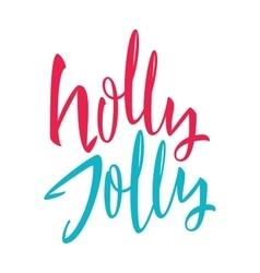 Holly jolly calligraphy vector