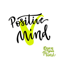 positive mind calligraphic motivation phrase vector image vector image
