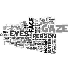 Where do your eyes gaze text word cloud concept vector