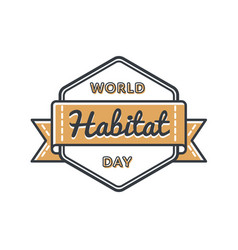 World habitat day greeting emblem vector