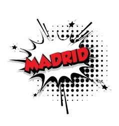 Comic text Madrid sound effects pop art vector image