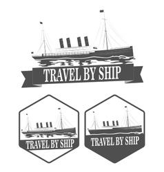 set of vintage ships labels Travel by ship vector image