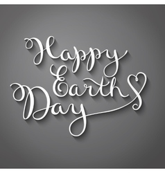 Happy earth day handmade calligraphy vector