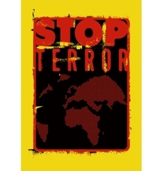 Stop terror typographic grunge protest poster vector