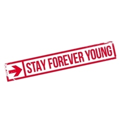 Stay forever young stamp vector
