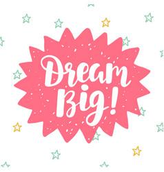 Dream big poster hand written brush lettering vector