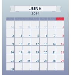 Calendar to schedule monthly June 2014 vector image